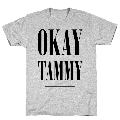Ok Tammy Mens T-Shirt