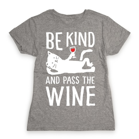 Be Kind Pass The Wine Cat Womens T-Shirt