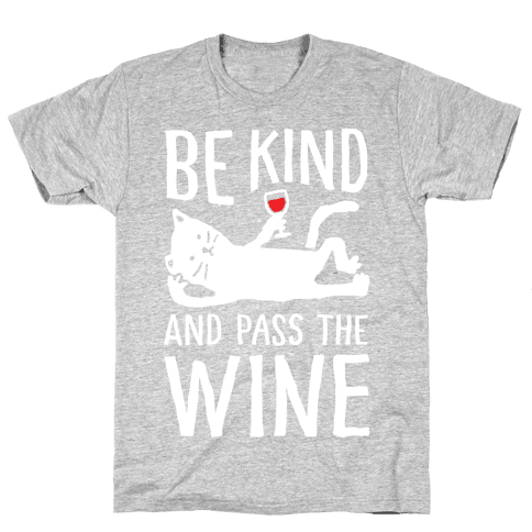 Be Kind Pass The Wine Cat Mens T-Shirt