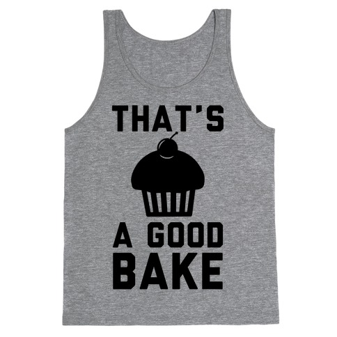 That's a Good Bake Tank Top