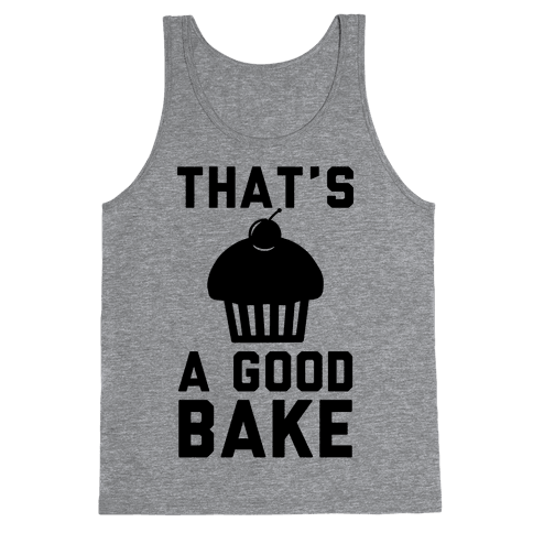 That's a Good Bake Tank Top