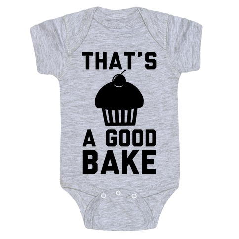 That's a Good Bake Baby Onesy