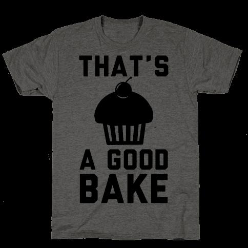 That's a Good Bake