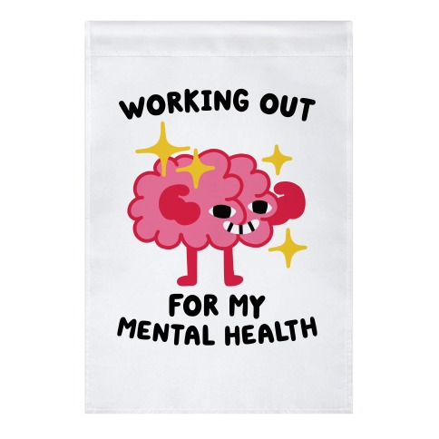 Working Out For My Mental Health Garden Flag