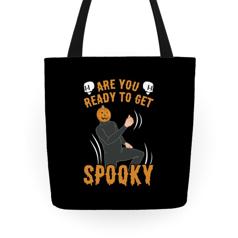 Are You Ready To Get Spooky? Tote