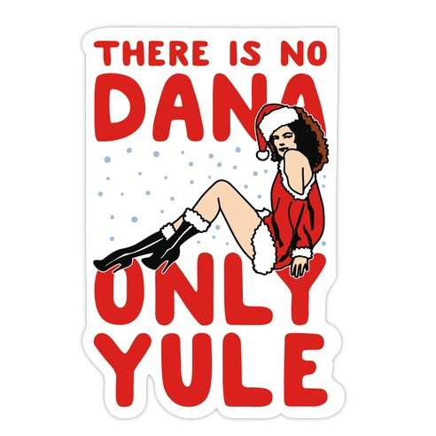 There Is No Dana Only Yule Festive Holiday Parody Die Cut Sticker