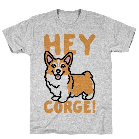 Hey Corge Corgi Pun T-Shirt