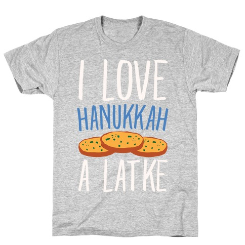 I Love Hanukkah A Latke Parody White Print T-Shirt