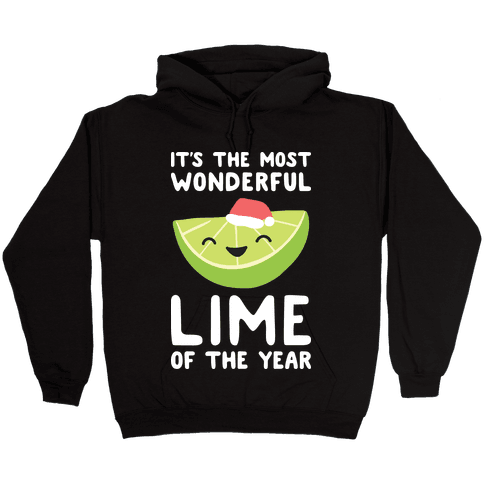 It's The Most Wonderful Lime of the Year Hooded Sweatshirt