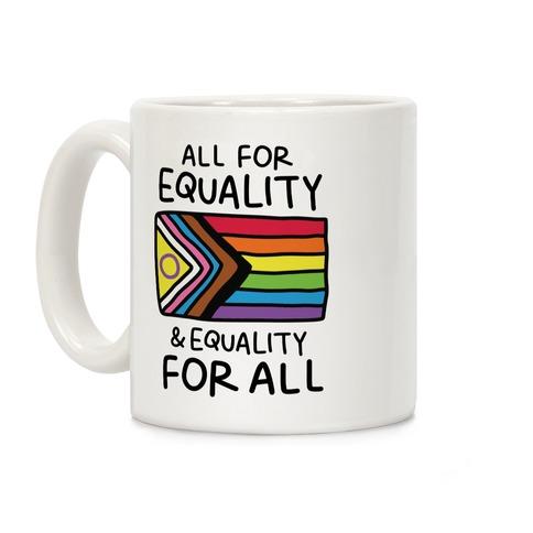 All For Equality & Equality For All Coffee Mug