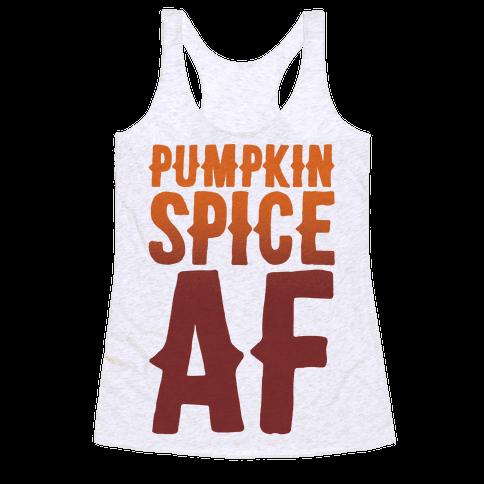 Pumpkin Spice Af Racerback Tank Top