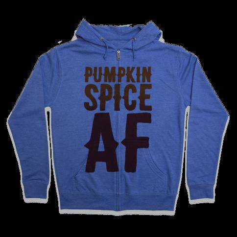 Pumpkin Spice Af Zip Hoodie