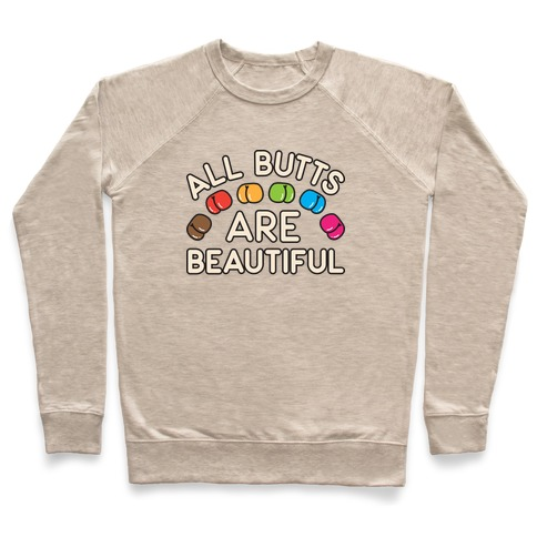 All Butts Are Beautiful Pullover