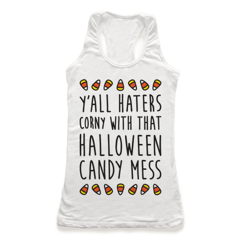 Y'all Haters Corny Parody Racerback Tank Top