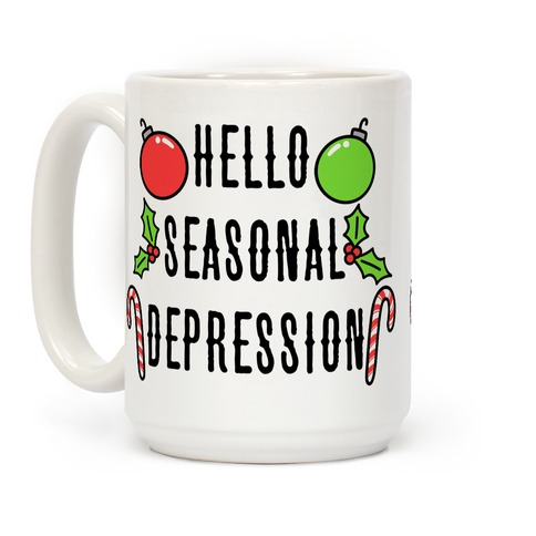 Hello Seasonal Depression Coffee Mug