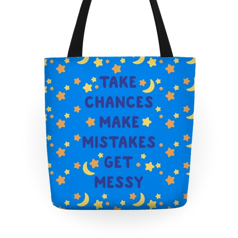 Take Chances Make Mistakes Get Messy Tote