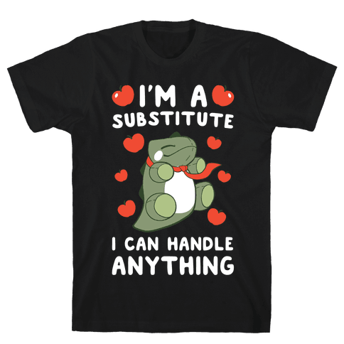 I'm a Substitute  Mens T-Shirt