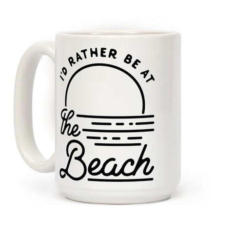 I'd Rather Be At The Beach Coffee Mug