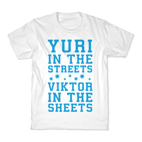 Yuri In The Streets Viktor In The Sheets Kids T-Shirt