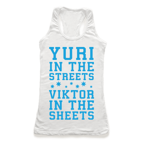 Yuri In The Streets Viktor In The Sheets Racerback Tank Top