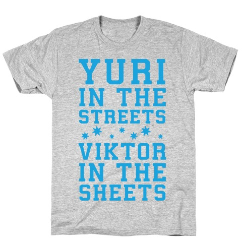 Yuri In The Streets Viktor In The Sheets T-Shirt