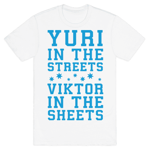 Yuri In The Streets Viktor In The Sheets Mens T-Shirt