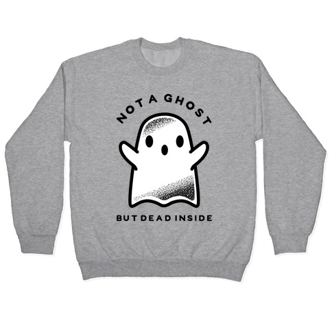 Not A Ghost Pullover