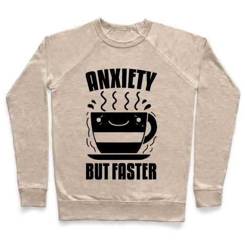 Anxiety, But Faster Pullover