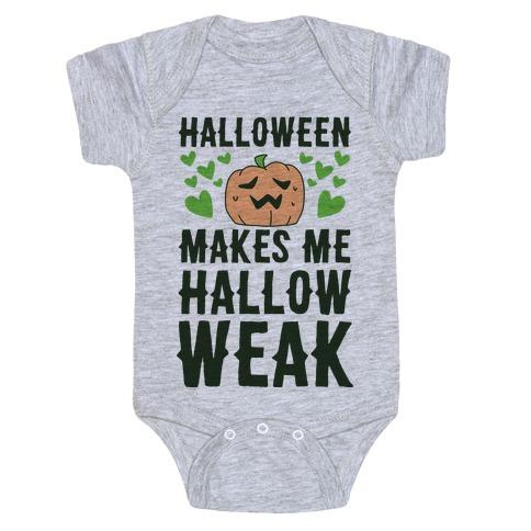 Halloween Makes Me Hallow-weak Baby Onesy
