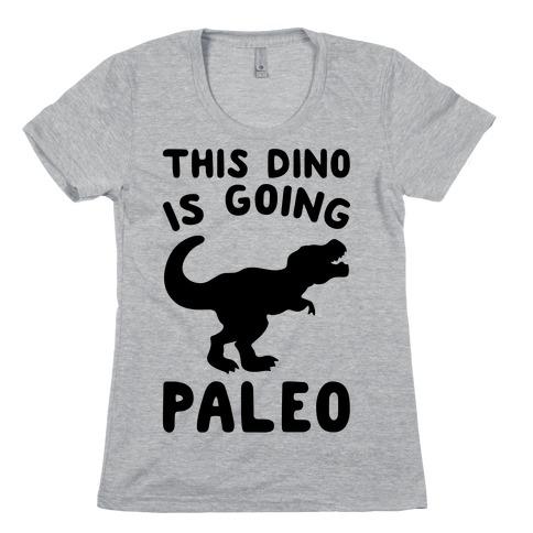 This Dino Is Going Paleo Parody Womens T-Shirt