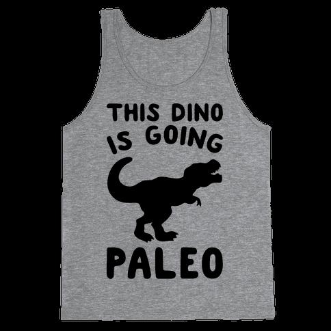This Dino Is Going Paleo Parody Tank Top