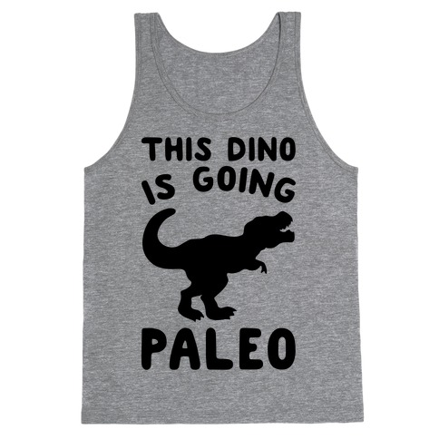 This Dino Is Going Paleo Parody Tank Top