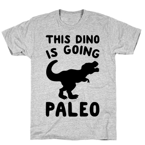 This Dino Is Going Paleo Parody T-Shirt