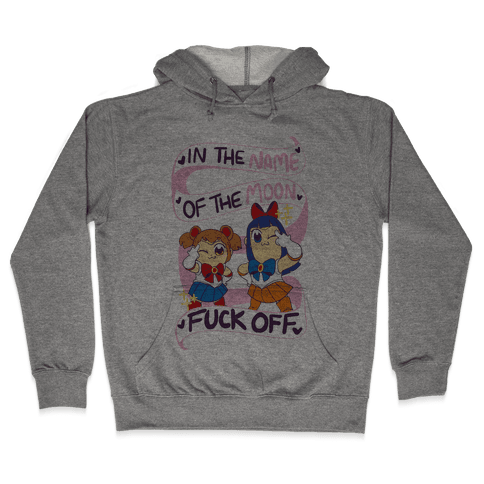 """In the Name of the Moon, F--K Off"" Hooded Sweatshirt"