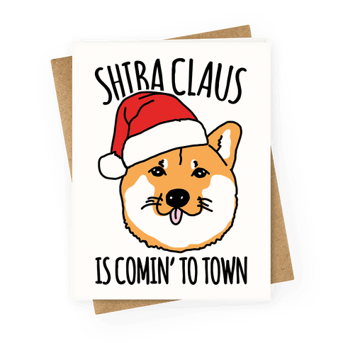 Shiba Claus Is Comin' To Town  Greeting Card