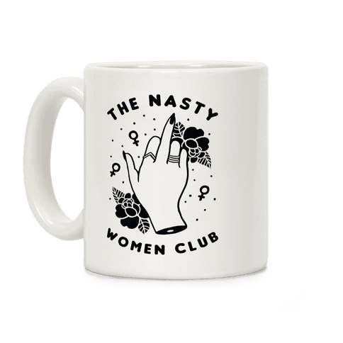 The Nasty Women Club Coffee Mug
