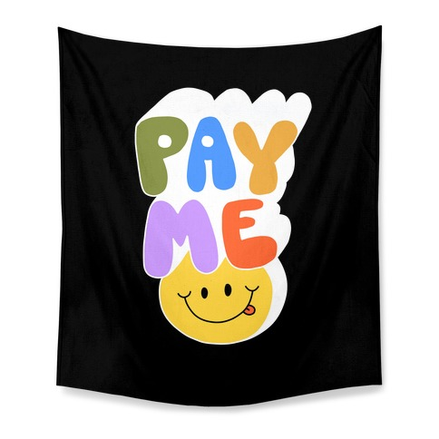 Pay Me Smiley Face Tapestry