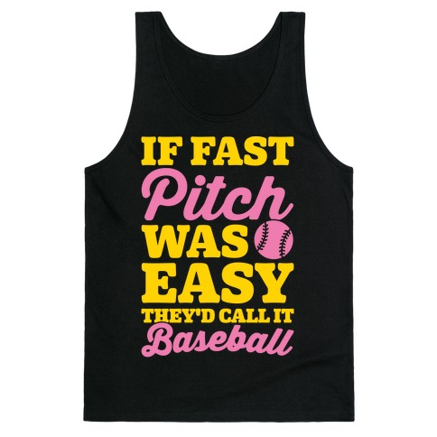 If Fast Pitch Was Easy They'd Call It Baseball White Print Tank Top
