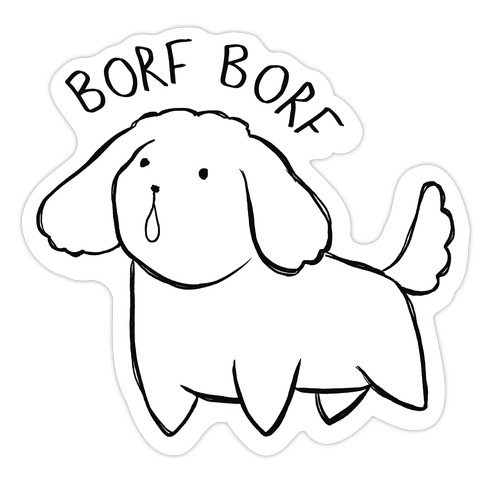 Borf Borf Die Cut Sticker