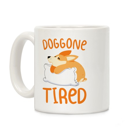Doggone Tired Coffee Mug