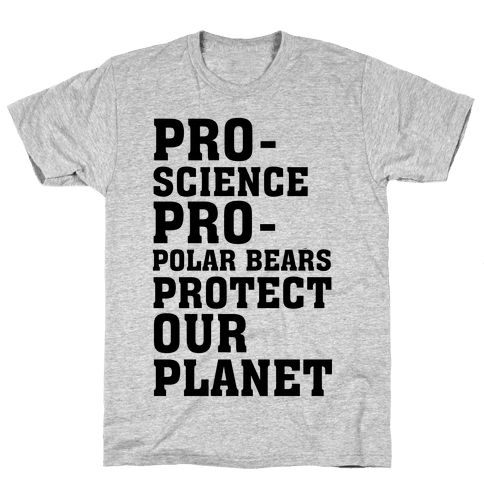 Pro-Science Pro-Polar Bears Protect Our Planet Mens T-Shirt
