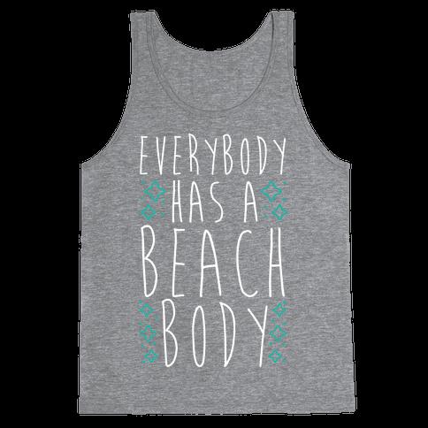 Everybody Has A Beach Body Tank Top