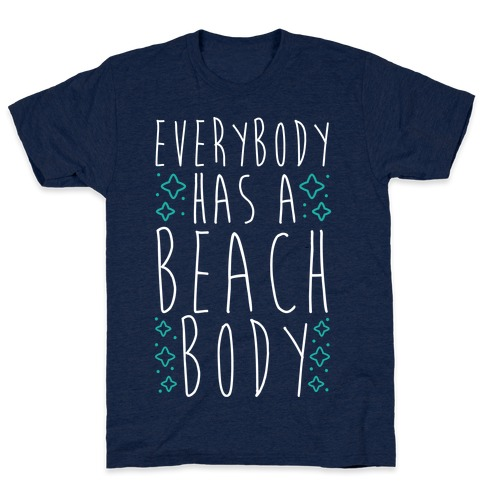 Everybody Has A Beach Body T-Shirt