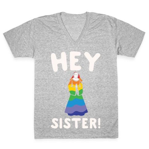 c6fa6f858 Hey Sister Pride Parody White Print V-Neck Tee Shirt