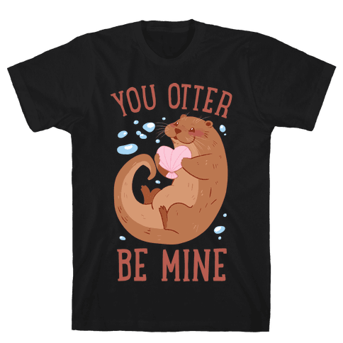 You Otter Be Mine Mens T-Shirt