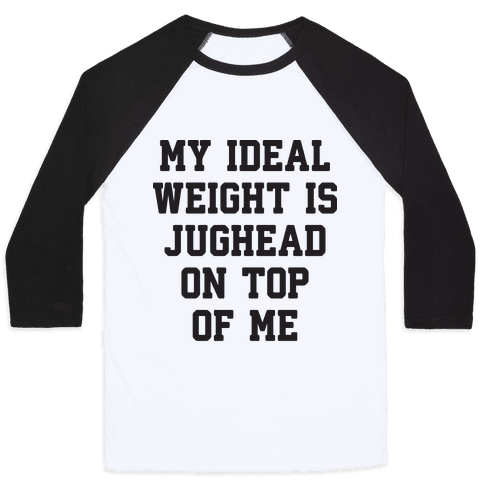 My Ideal Weight Is Jughead On Top Of Me Baseball Tee
