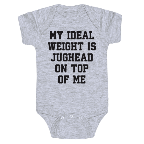 My Ideal Weight Is Jughead On Top Of Me Baby Onesy