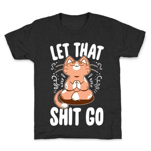 Let That Shit Go Kids T-Shirt