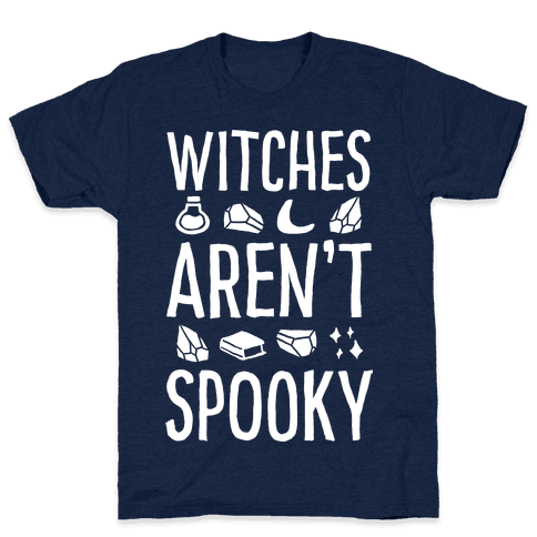 Witches Aren't Spooky Mens T-Shirt
