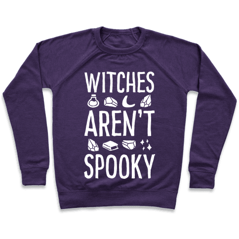 Witches Aren't Spooky Pullover